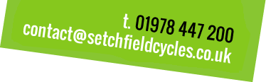 T: 01978 264 050 E: contact@setchfieldcycles.co.uk